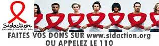 Faites vos dons sur www.sidaction.org ou appeler le 110
